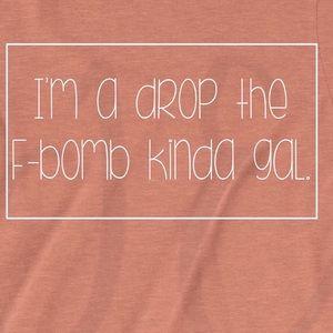 I'm a drop the F Bomb Kind of a gal